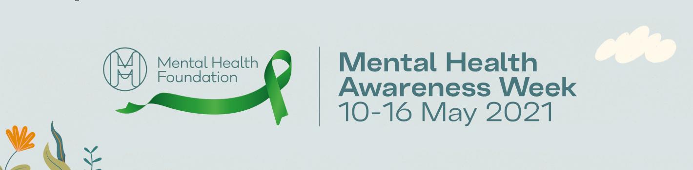 Supporting Mental Health Awareness Week 2021